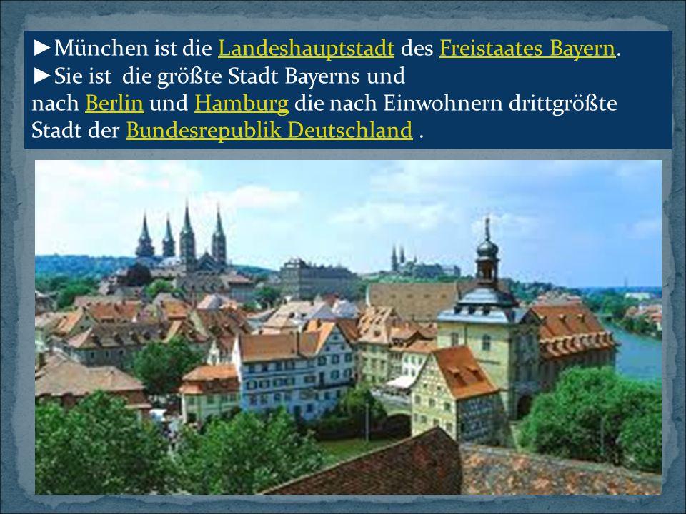 ►München ist die Landeshauptstadt des Freistaates Bayern.