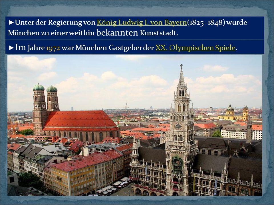 ►Unter der Regierung von König Ludwig I