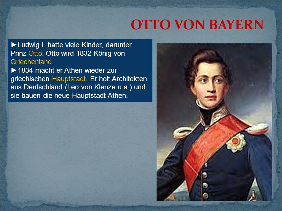 OTTO VON BAYERN ►Ludwig I. hatte viele Kinder, darunter Prinz Otto. Otto wird 1832 König von Griechenland.
