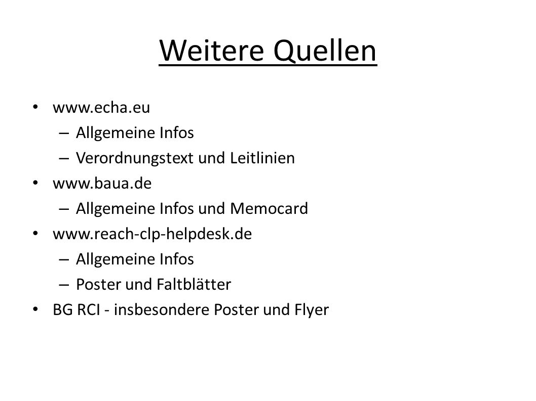 Weitere Quellen www.echa.eu Allgemeine Infos