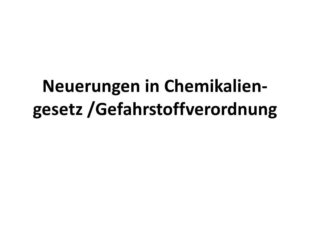 Neuerungen in Chemikalien-gesetz /Gefahrstoffverordnung