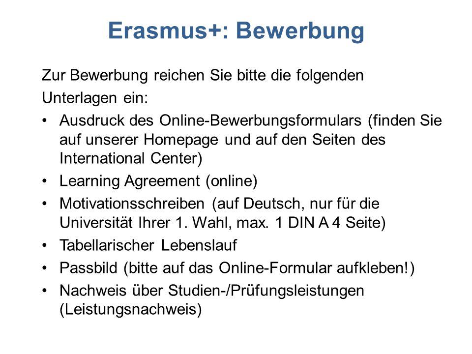 Erasmus+: Bewerbung Zur Bewerbung reichen Sie bitte die folgenden