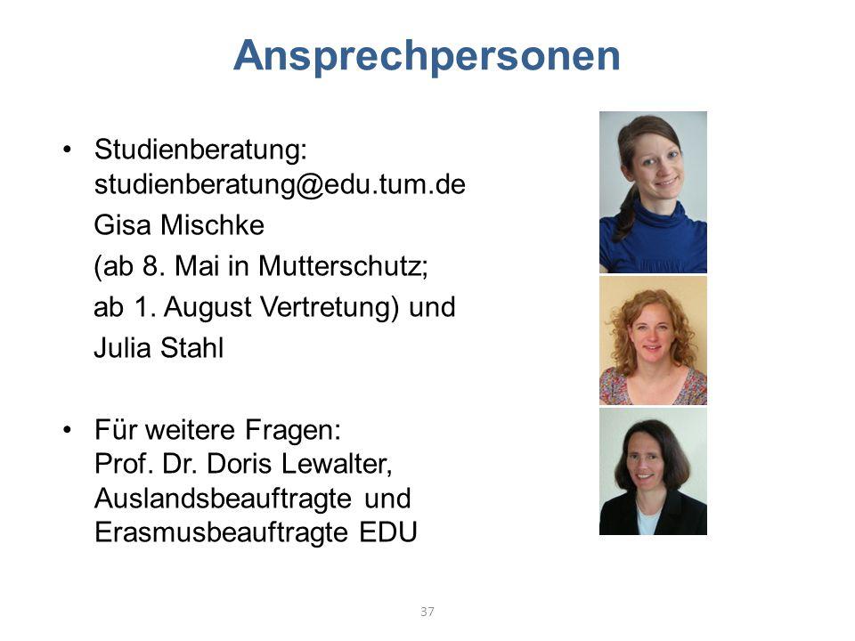 Ansprechpersonen Studienberatung: studienberatung@edu.tum.de
