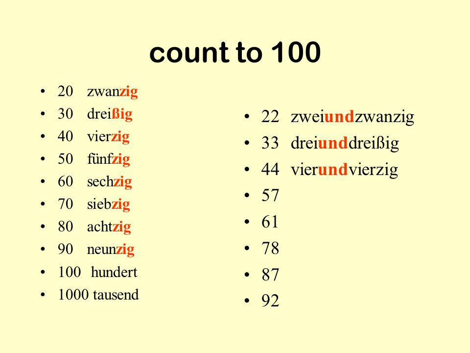 count to 100 22 zweiundzwanzig 33 dreiunddreißig 44 vierundvierzig 57
