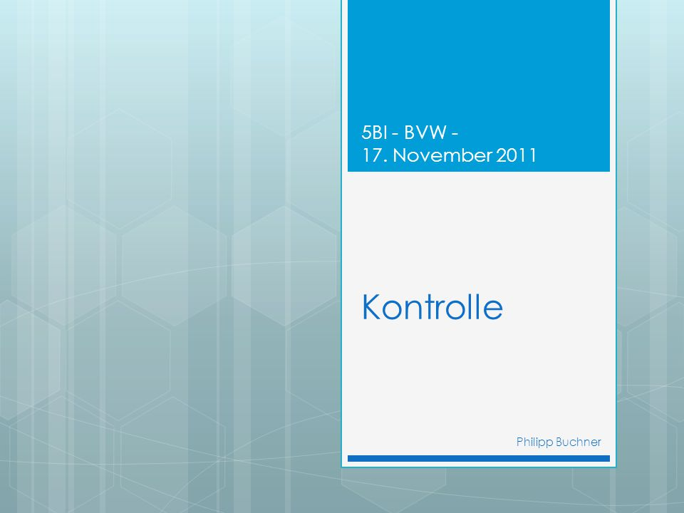 5BI - BVW - 17. November 2011 Kontrolle Philipp Buchner