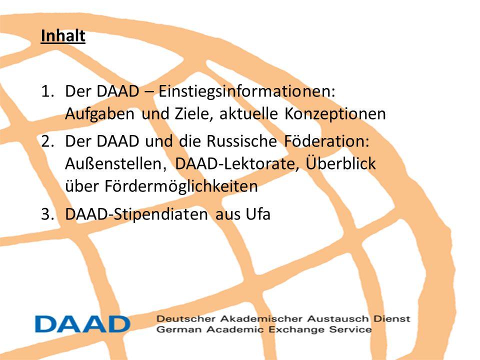 Inhalt Der DAAD – Einstiegsinformationen: Aufgaben und Ziele, aktuelle Konzeptionen.
