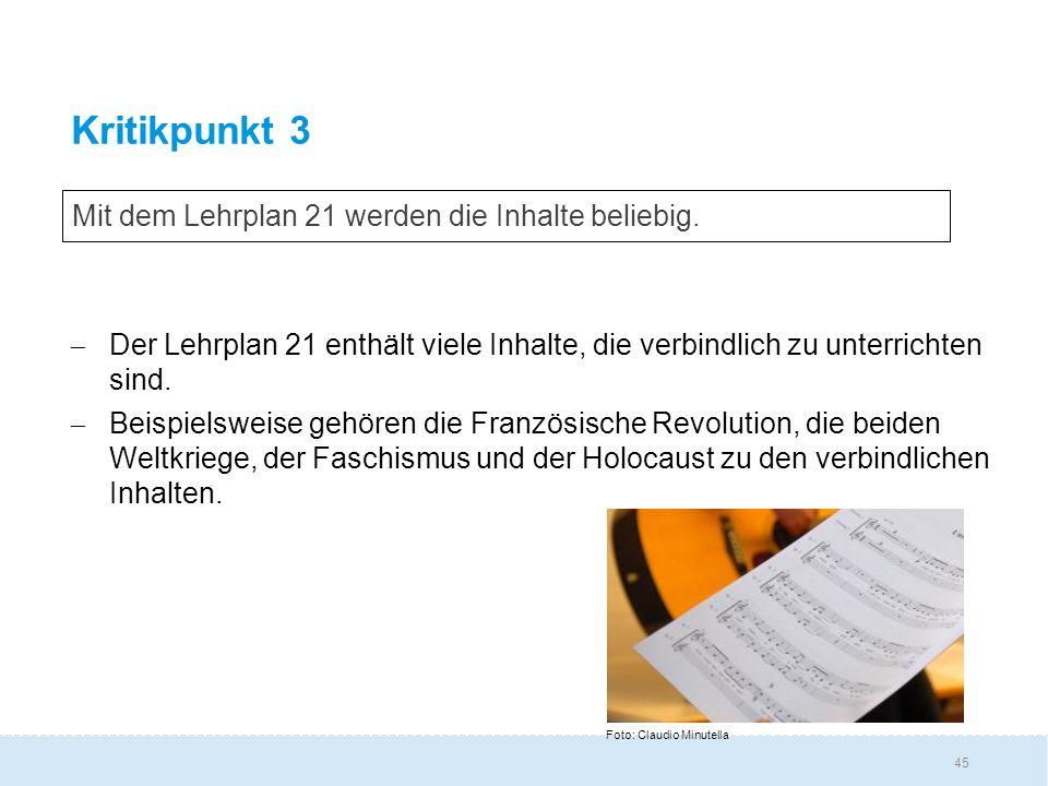 Kritikpunkt 3 Mit dem Lehrplan 21 werden die Inhalte beliebig.