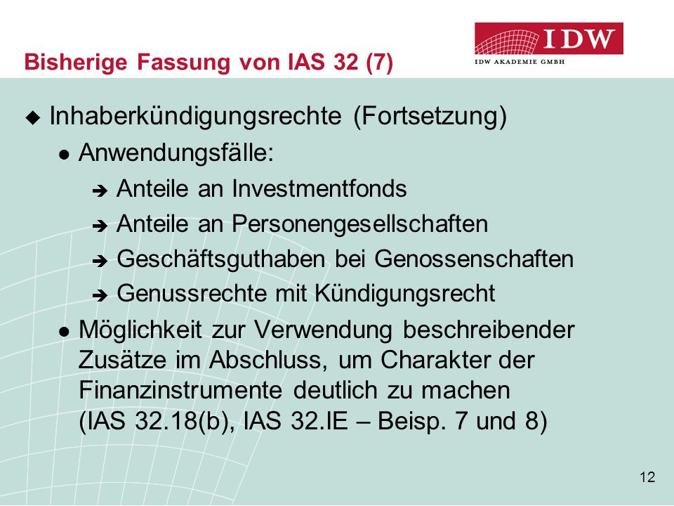 Bisherige Fassung von IAS 32 (7)