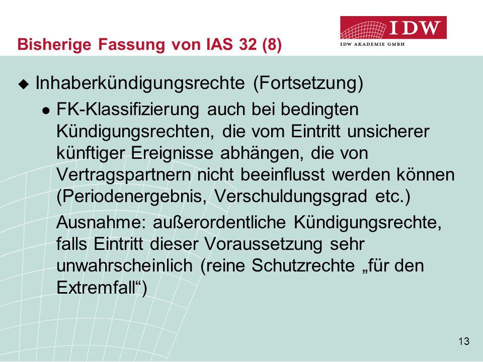 Bisherige Fassung von IAS 32 (8)