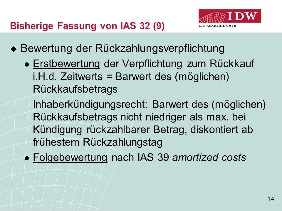Bisherige Fassung von IAS 32 (9)