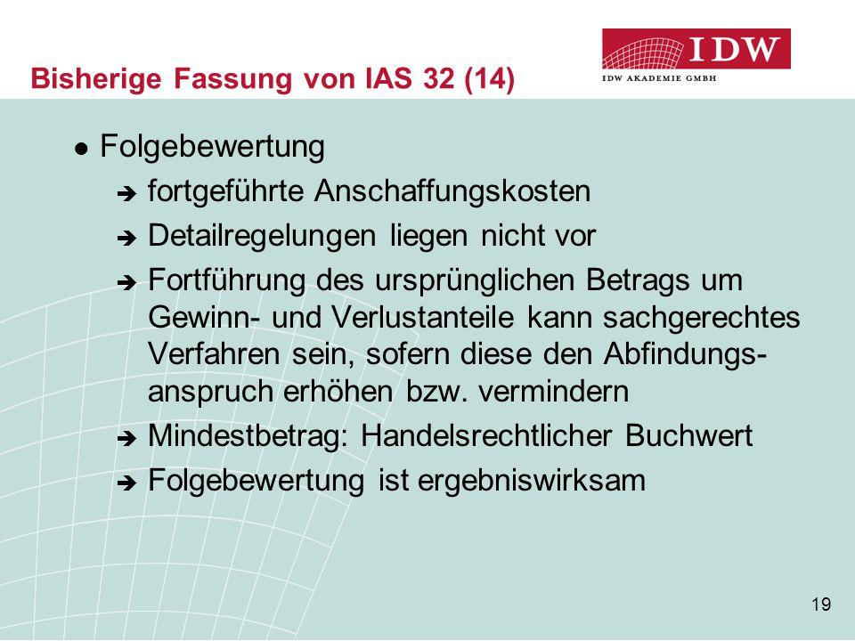 Bisherige Fassung von IAS 32 (14)