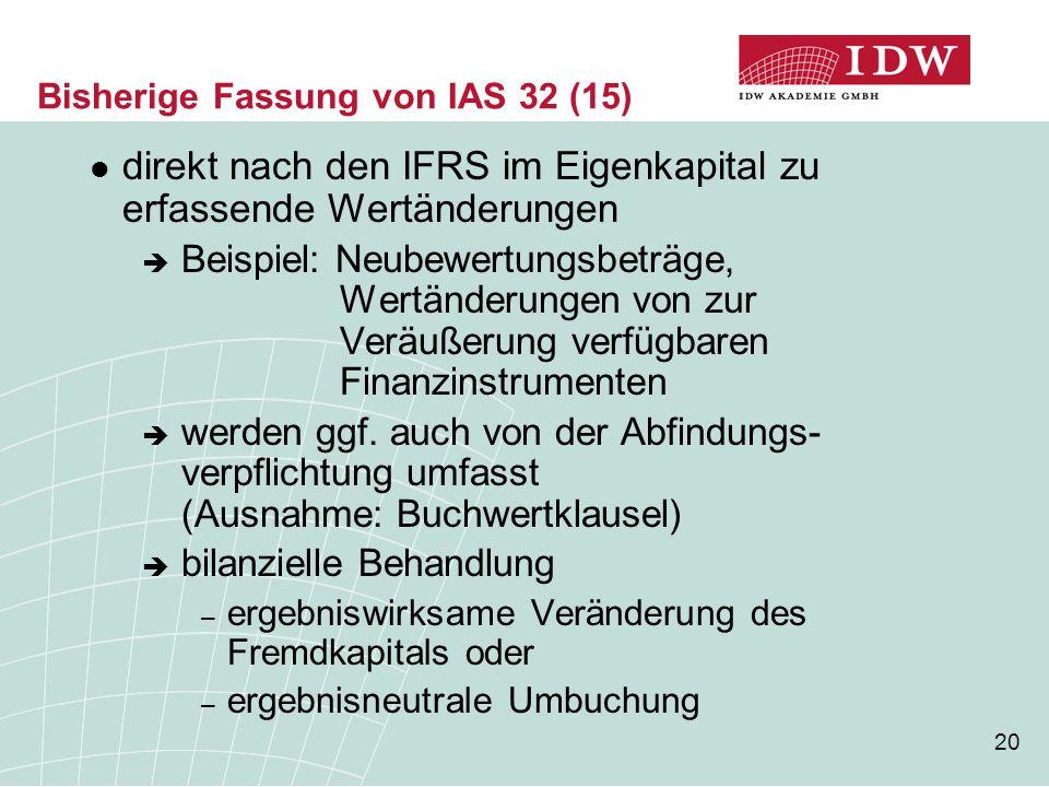 Bisherige Fassung von IAS 32 (15)