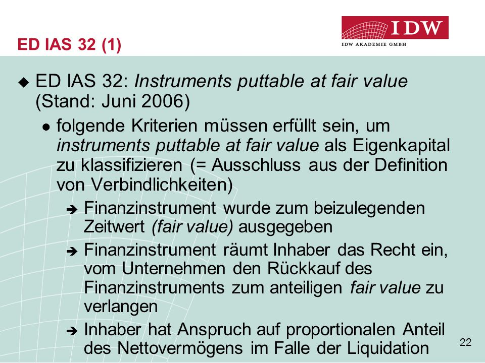 ED IAS 32: Instruments puttable at fair value (Stand: Juni 2006)