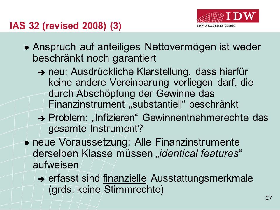 IAS 32 (revised 2008) (3) Anspruch auf anteiliges Nettovermögen ist weder beschränkt noch garantiert.