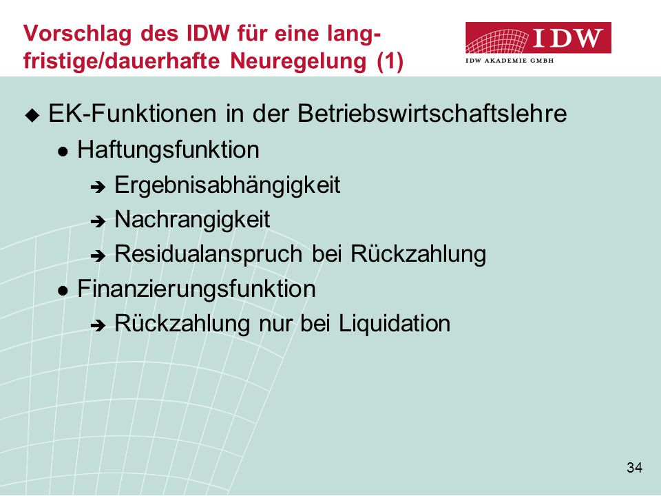 Vorschlag des IDW für eine lang-fristige/dauerhafte Neuregelung (1)