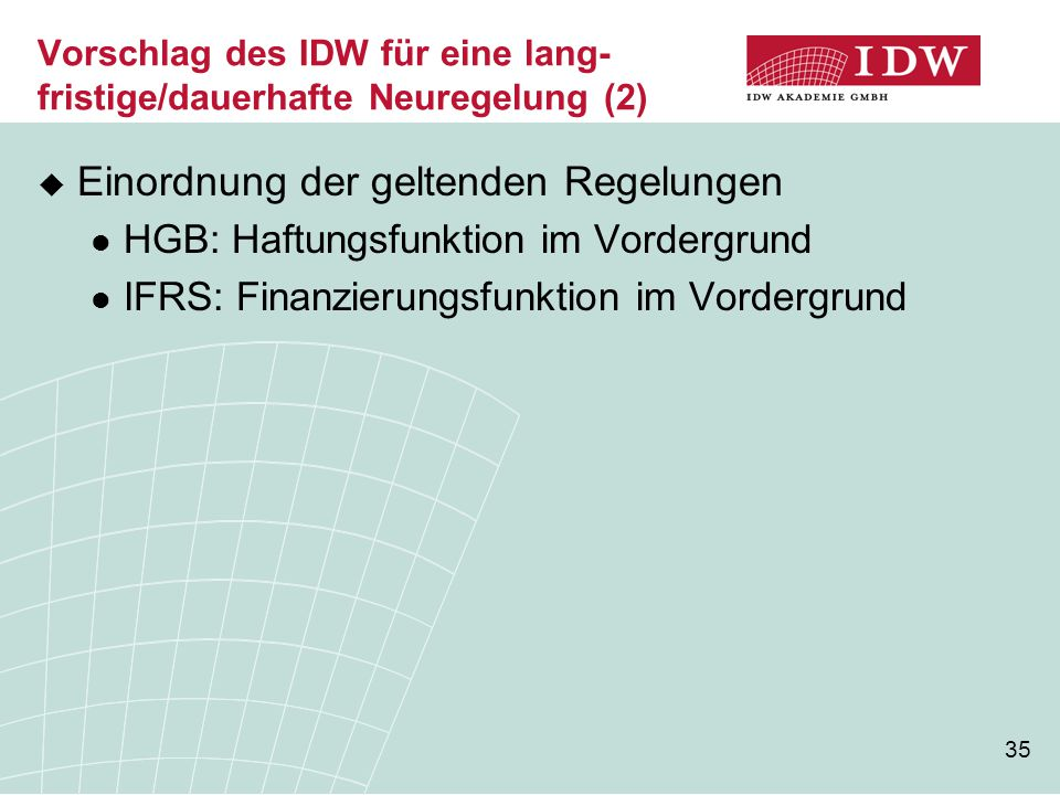 Vorschlag des IDW für eine lang-fristige/dauerhafte Neuregelung (2)