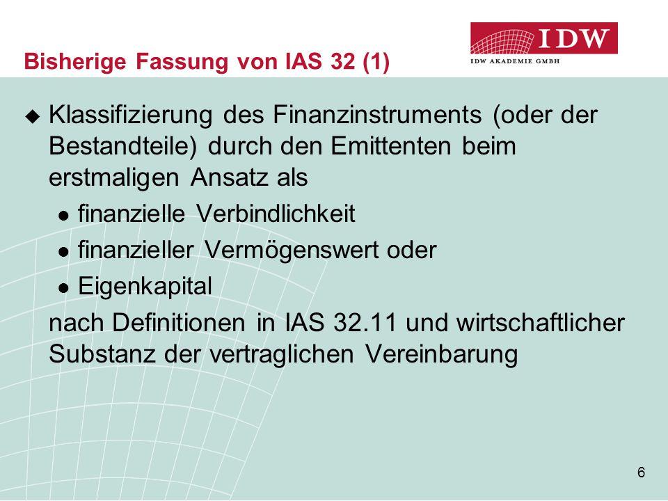 Bisherige Fassung von IAS 32 (1)