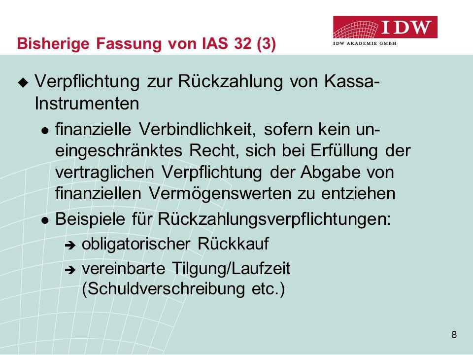 Bisherige Fassung von IAS 32 (3)
