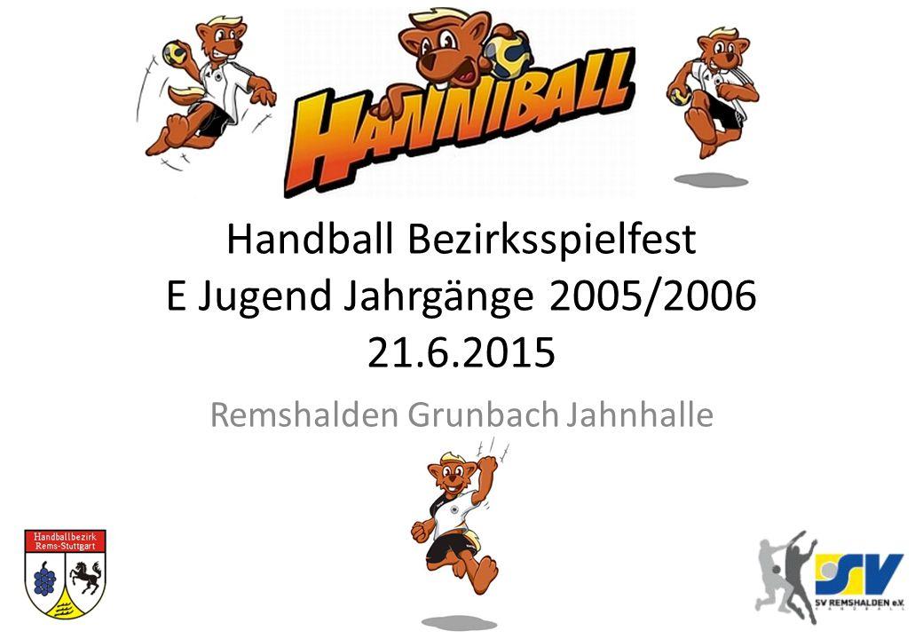 Handball Bezirksspielfest E Jugend Jahrgänge 2005/2006 21.6.2015