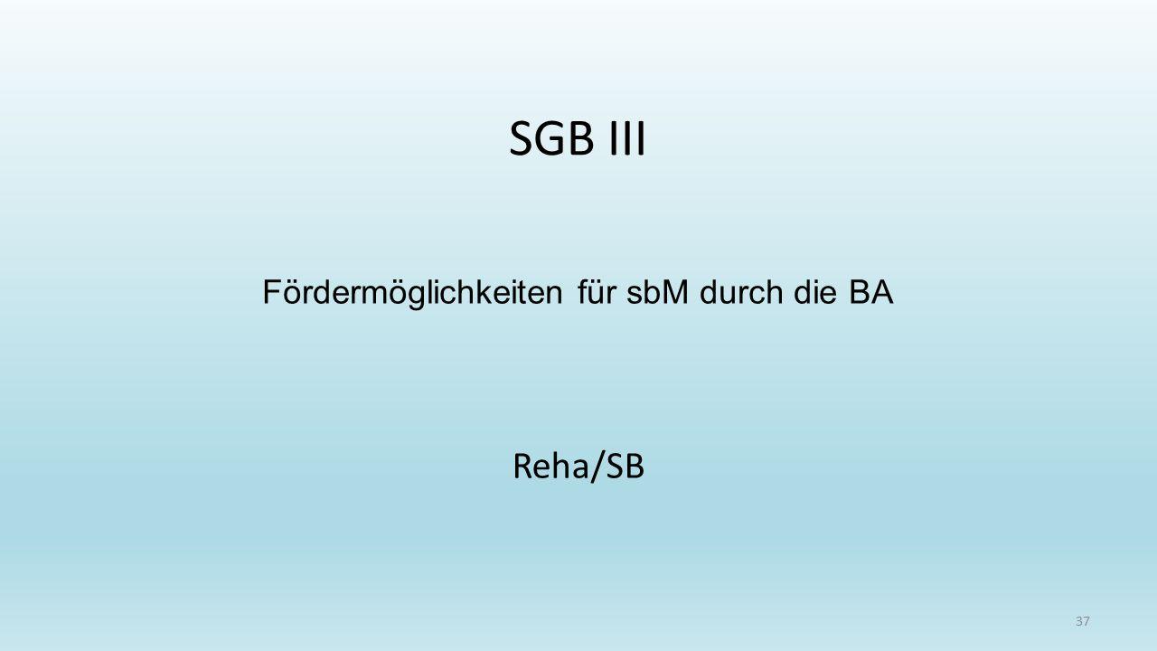 Fördermöglichkeiten für sbM durch die BA