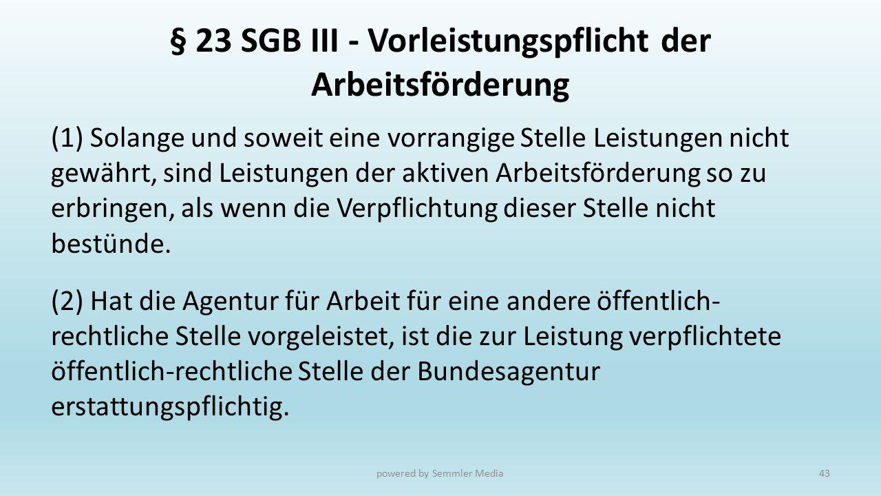 § 23 SGB III - Vorleistungspflicht der Arbeitsförderung