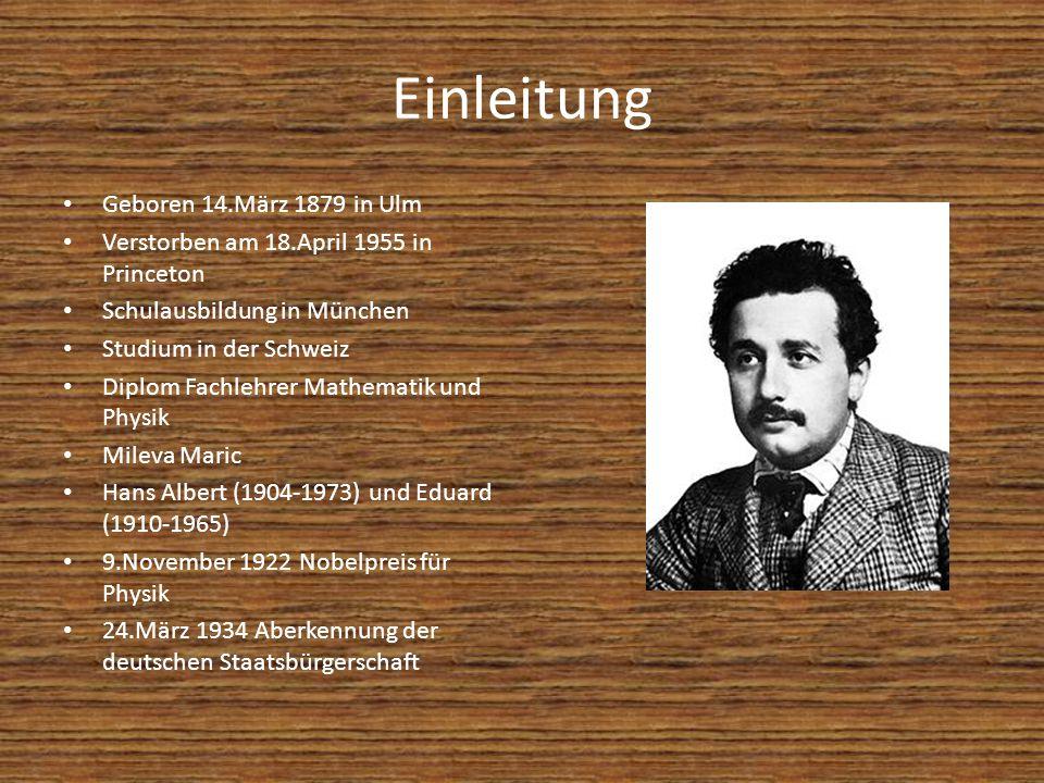 Einleitung Geboren 14.März 1879 in Ulm