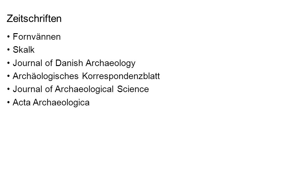 Zeitschriften Fornvännen Skalk Journal of Danish Archaeology