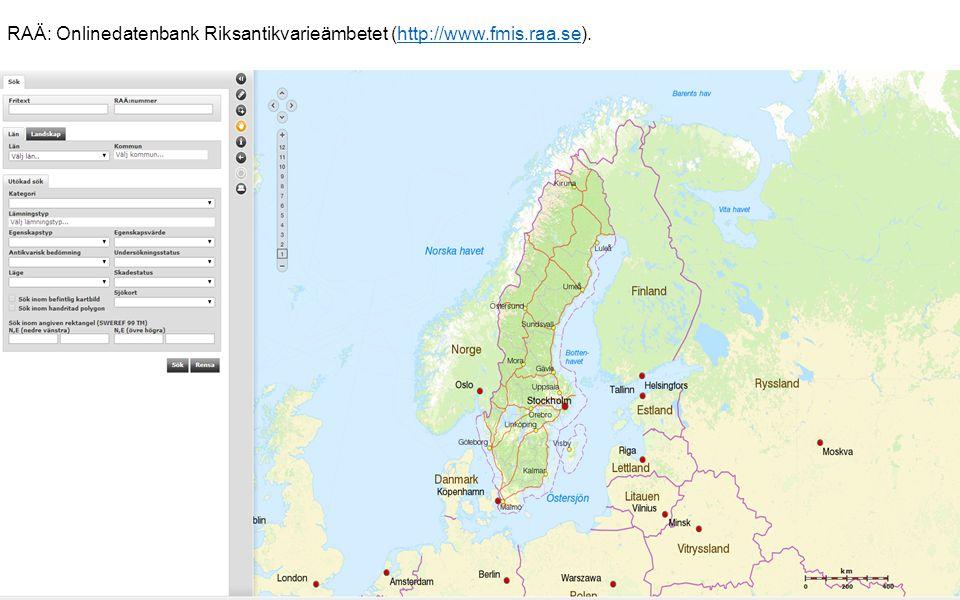 RAÄ: Onlinedatenbank Riksantikvarieämbetet (http://www.fmis.raa.se).