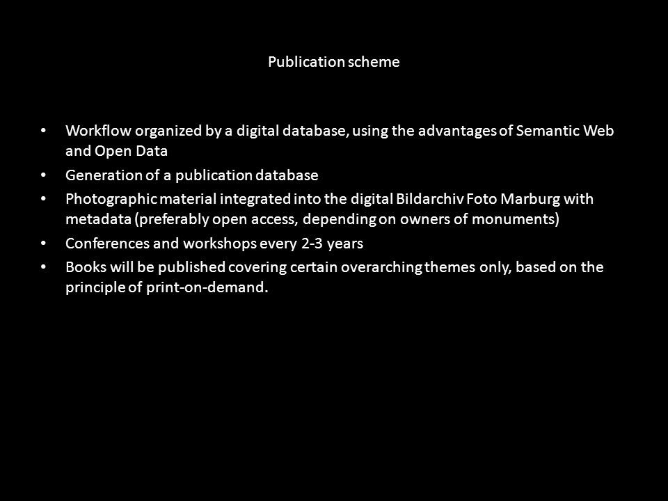 Publication scheme Workflow organized by a digital database, using the advantages of Semantic Web and Open Data.