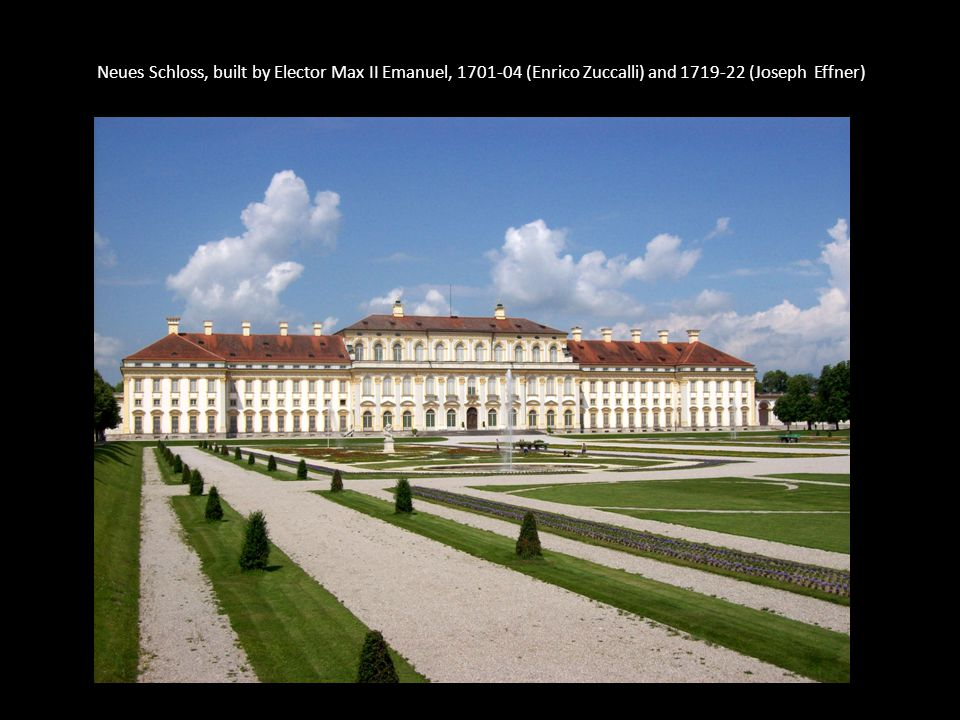 Neues Schloss, built by Elector Max II Emanuel, 1701-04 (Enrico Zuccalli) and 1719-22 (Joseph Effner)