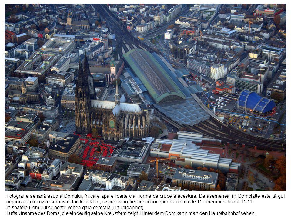 Fotografie aeriană asupra Domului, în care apare foarte clar forma de cruce a acestuia. De asemenea, în Domplatte este târgul organizat cu ocazia Carnavalului de la Kőln, ce are loc în fiecare an începând cu data de 11 noiembrie, la ora 11:11.