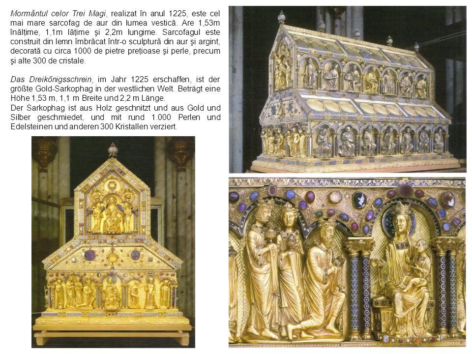 Mormântul celor Trei Magi, realizat în anul 1225, este cel mai mare sarcofag de aur din lumea vestică. Are 1,53m înălţime, 1,1m lăţime şi 2,2m lungime. Sarcofagul este construit din lemn îmbrăcat într-o sculptură din aur şi argint, decorată cu circa 1000 de pietre preţioase şi perle, precum şi alte 300 de cristale.