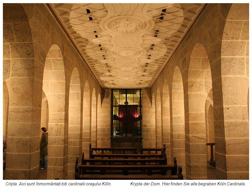 Cripta. Aici sunt înmormântaţi toţi cardinalii oraşului Kőln