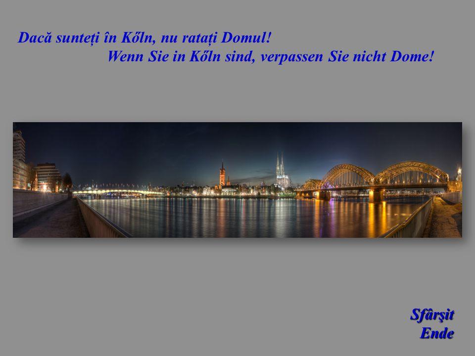 Dacă sunteţi în Kőln, nu rataţi Domul!