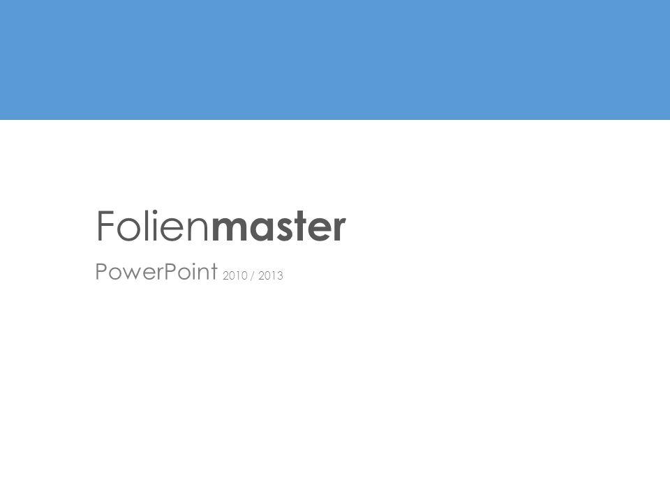 Folienmaster PowerPoint 2010 / 2013