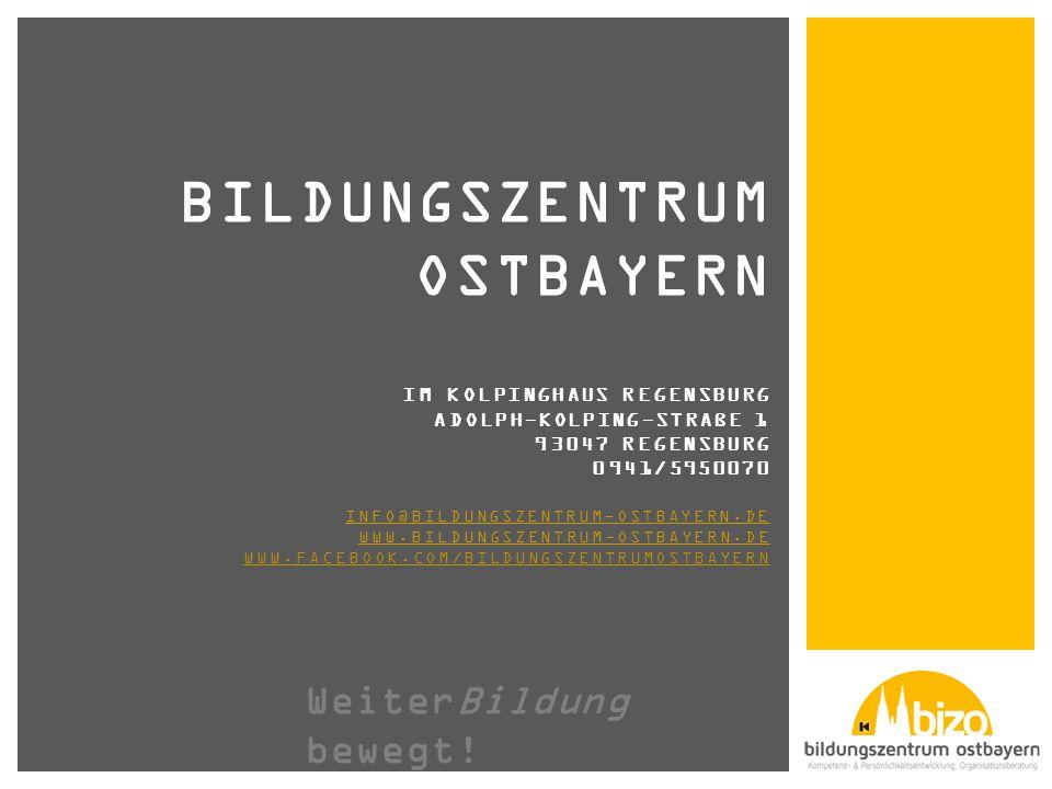 BilDungszentrum Ostbayern Im Kolpinghaus Regensburg Adolph-Kolping-Straße 1 93047 Regensburg 0941/5950070 info@bildungszentrum-ostbayern.de www.bildungszentrum-ostbayern.de www.facebook.com/bildungszentrumostbayern