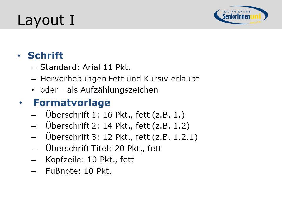 Layout I Schrift Formatvorlage Standard: Arial 11 Pkt.
