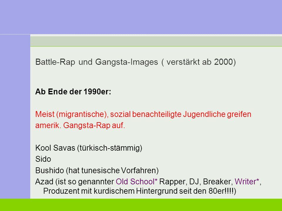 Battle-Rap und Gangsta-Images ( verstärkt ab 2000)