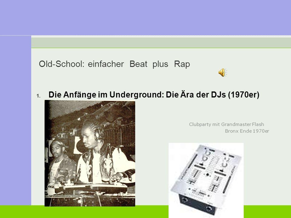 Old-School: einfacher Beat plus Rap