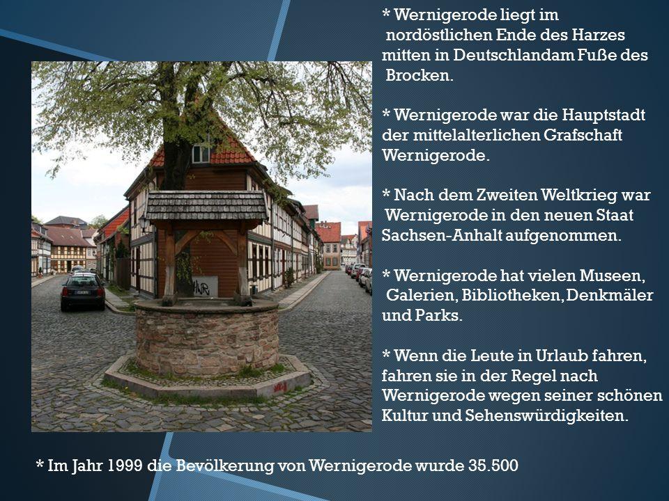 * Wernigerode liegt im nordöstlichen Ende des Harzes mitten in Deutschlandam Fuße des. Brocken.