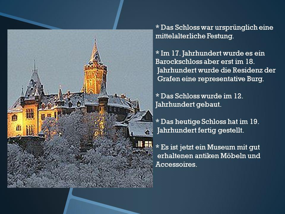* Das Schloss war ursprünglich eine