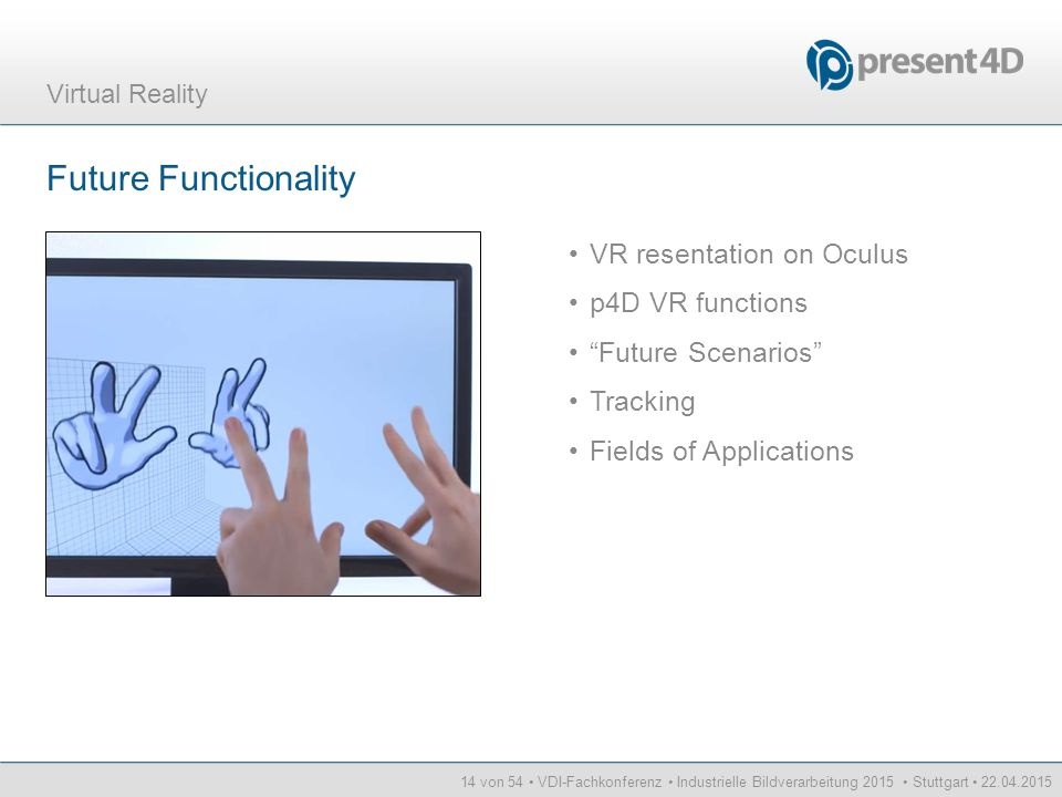 Future Functionality VR resentation on Oculus p4D VR functions