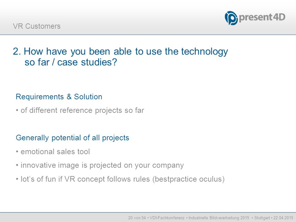 2. How have you been able to use the technology so far / case studies