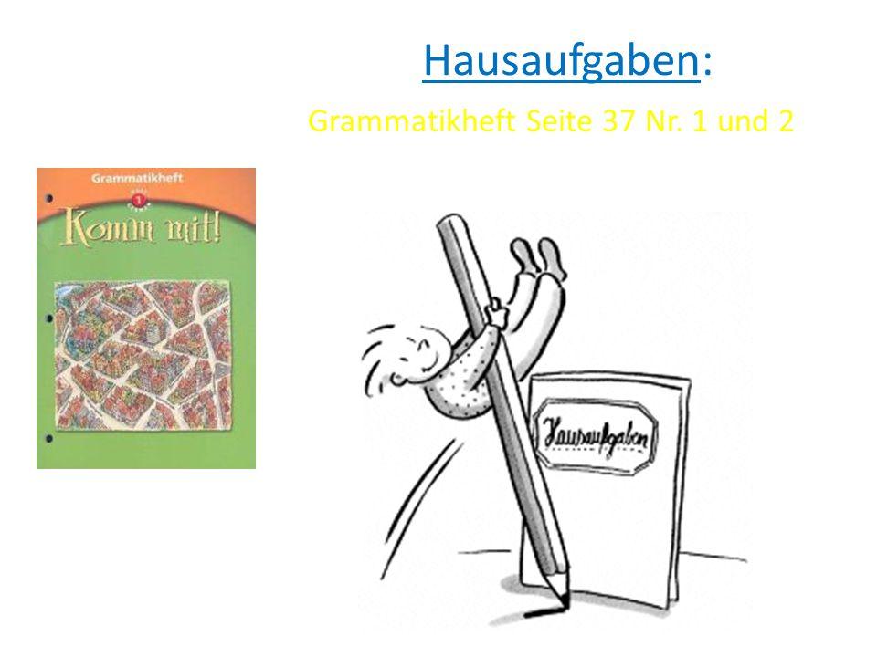 Grammatikheft Seite 37 Nr. 1 und 2