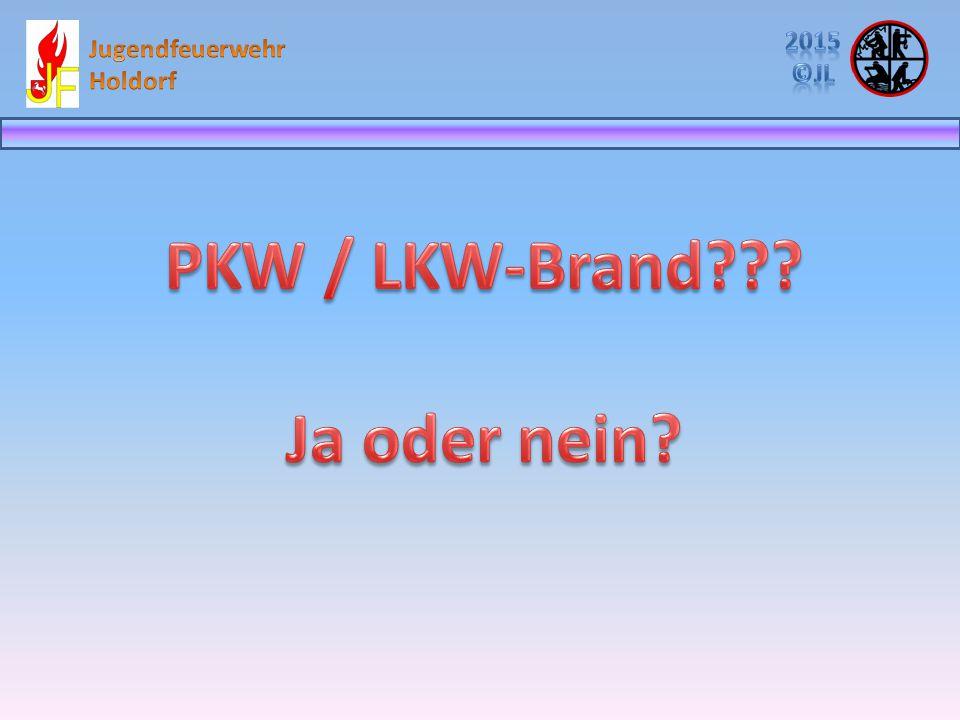 PKW / LKW-Brand Ja oder nein