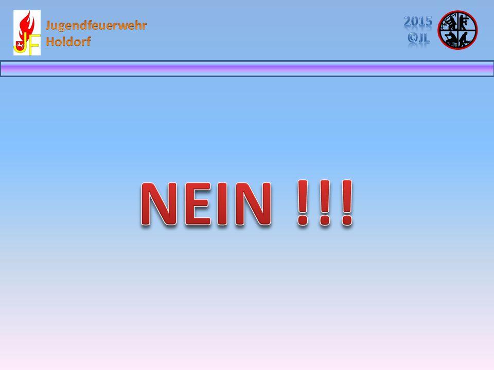 2015 ©JL Jugendfeuerwehr Holdorf NEIN !!!
