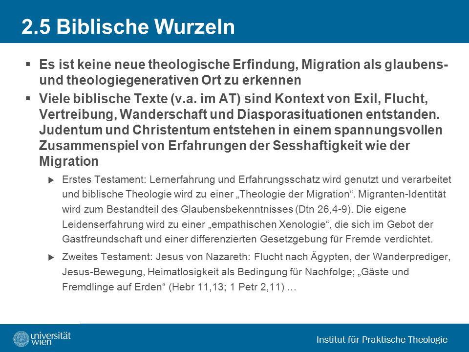 2.5 Biblische Wurzeln Es ist keine neue theologische Erfindung, Migration als glaubens- und theologiegenerativen Ort zu erkennen.