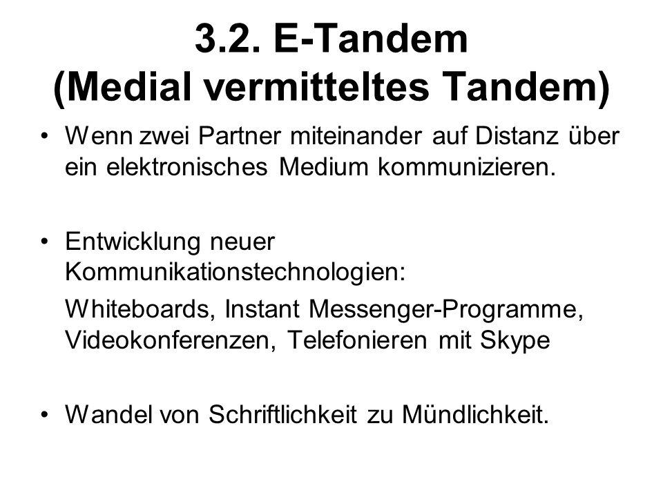 3.2. E-Tandem (Medial vermitteltes Tandem)