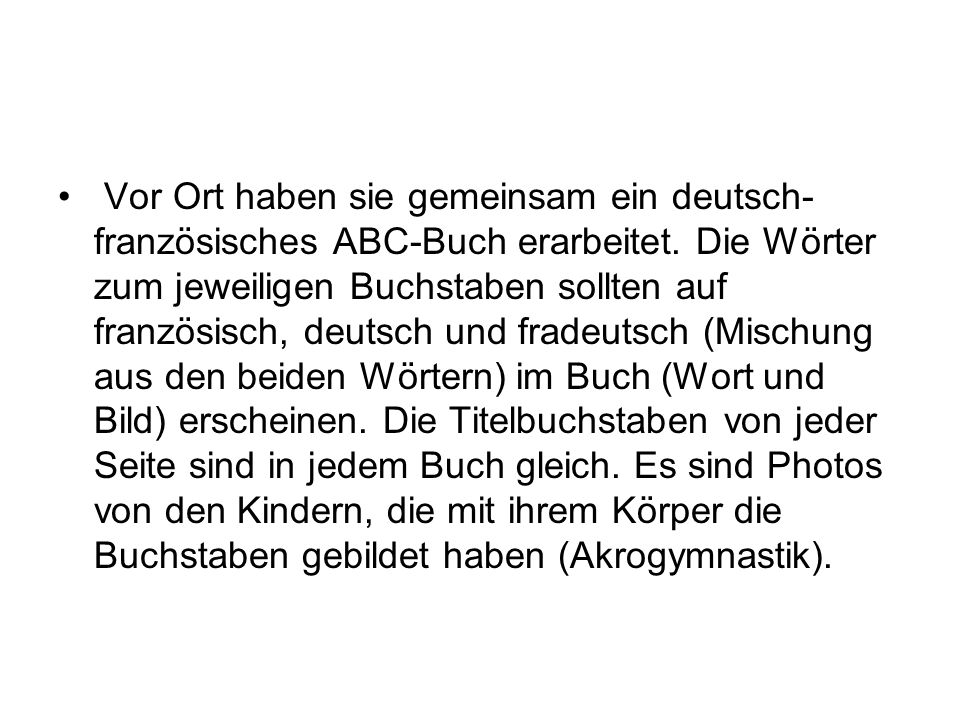 Vor Ort haben sie gemeinsam ein deutsch-französisches ABC-Buch erarbeitet.