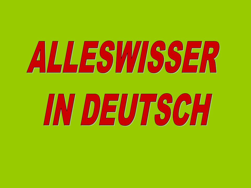 ALLESWISSER IN DEUTSCH